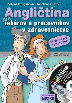 Božena Džuganová, Jonathan Gresty: Angličtina pre lekárov a pracovníkov v zdravotníctve + CD cena od 289 Kč