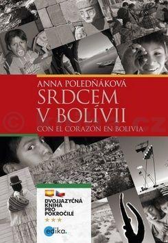 Anna Poledňáková: Srdcem v Bolívii cena od 117 Kč
