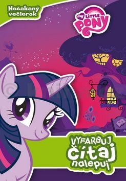 My Little Pony Nečakaný večierok Vyfarbuj, čítaj, nalepuj cena od 103 Kč