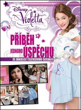 Walt Disney: Violetta - Příběh jednoho úspěchu cena od 203 Kč