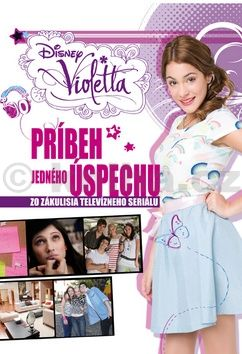Walt Disney: Violetta - Príbeh jedného úspechu cena od 0 Kč