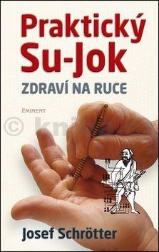 Josef Schrötter: Praktický Su-jok - Zdraví na ruce cena od 161 Kč