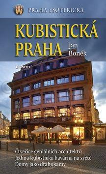 Jan Boněk: Kubistická Praha cena od 230 Kč