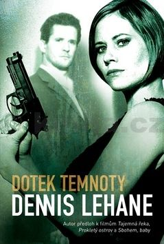 Dennis Lehane: Dotek temnoty - Patrick Kenzie & Angela Gennarová 2 cena od 158 Kč