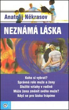 Anatolij Někrasov: Neznámá láska cena od 157 Kč
