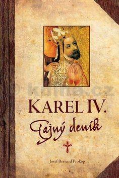 Josef Bernard Prokop: Karel IV. - Tajný deník cena od 230 Kč