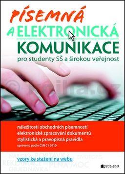 Renáta Drábová, Kolektiv: Písemná a elektronická komunikace pro studenty SŠ a širokou veřejnost cena od 135 Kč