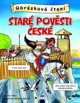 Antonín Šplíchal: Staré pověsti české - Obrázkové čtení cena od 135 Kč