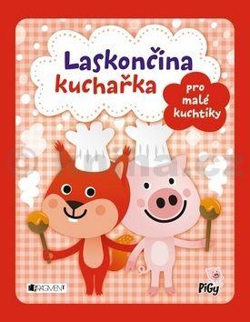 Chocholoušová Zdenka, Pavésková Zuzana: Laskončina kuchařka - pro malé kuchtíky cena od 121 Kč