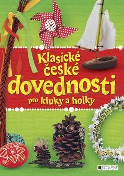 Klasické české dovednosti pro kluky a holky cena od 67 Kč