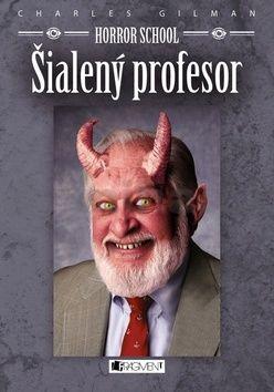 Charles Gilman: Šialený profesor cena od 195 Kč