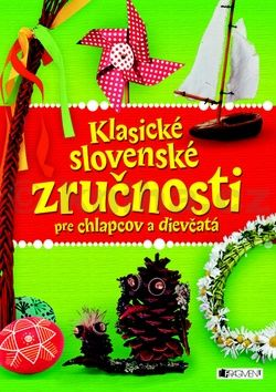 Klasické slovenské zručnosti pre chlapcov a dievčatá cena od 85 Kč
