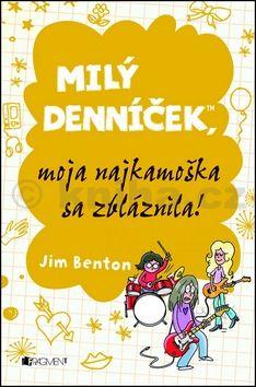 Jim Benton Milý denníček, moja najkamoška sa zbláznila! cena od 88 Kč