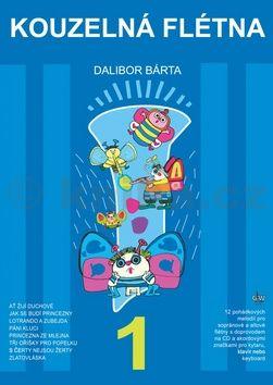 Dalibor Bárta: Kouzelná flétna 1 + CD cena od 174 Kč