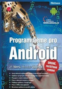 Jiří Vávrů: Programujeme pro Android cena od 396 Kč