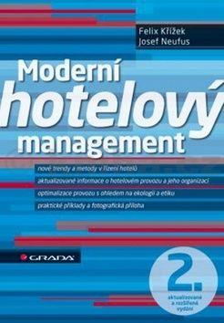 Felix Křížek, Josef Neufus: Moderní hotelový management cena od 227 Kč