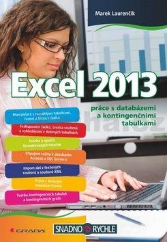 Marek Laurenčík: Excel 2013 práce s databázemi a kontingenčními tabulkami cena od 151 Kč
