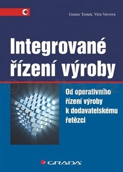 Gustav Tomek, Věra Vávrová: Integrované řízení výroby cena od 347 Kč