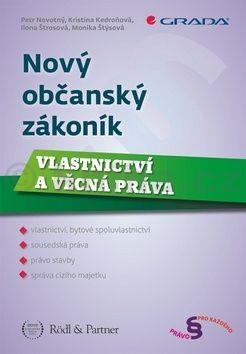 Petr Novotný: Nový občanský zákoník: Vlastnictví a věcná práva cena od 156 Kč