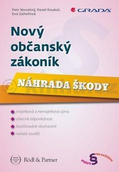 Petr Novotný: Nový občanský zákoník: Náhrada škody cena od 162 Kč
