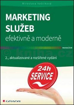 Miroslava Vaštíková: Marketing služeb efektivně a moderně cena od 290 Kč