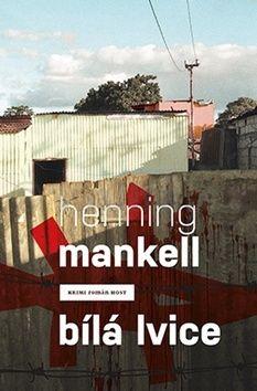 Henning Mankell: Bílá lvice cena od 247 Kč