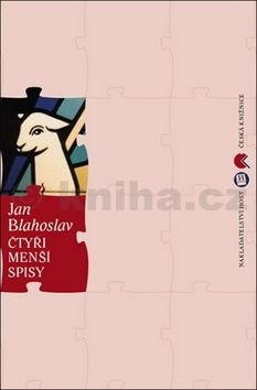 Jan Blahoslav: Čtyři menší spisy cena od 181 Kč