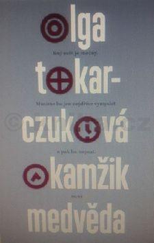 Olga Tokarczuk: Okamžik medvěda cena od 128 Kč