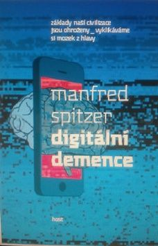 Spitzer Manfred: Digitální demence cena od 216 Kč