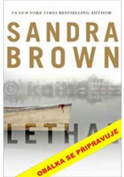 Sandra Brown: Smrtelné nebezpečí cena od 200 Kč