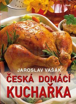 Jaroslav Vašák: Česká domácí kuchařka cena od 262 Kč