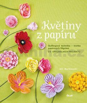 Alli Bartkowski: Květiny z papíru cena od 239 Kč
