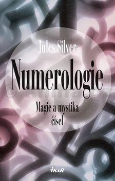 Jules Silver: Numerologie - Magie a mystika čísel cena od 199 Kč