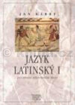 Jan Kábrt: Jazyk latinský 1 pro střední zdravotnické školy cena od 212 Kč