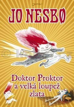 Jo Nesbo: Doktor Proktor a velká loupež zlata cena od 188 Kč