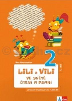 Dita Nastoupilová: Lili a Vili 2 - Ve světě čtení a psaní - pracovní sešit 1 cena od 74 Kč