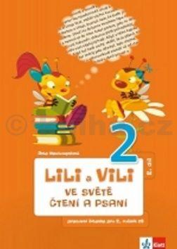 Dita Nastoupilová: Lili a Vili 2 - Ve světě čtení a psaní - pracovní sešit 2 cena od 49 Kč