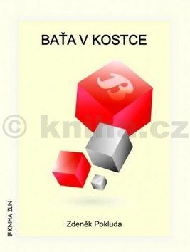 Zdeněk Pokluda: Baťa v kostce cena od 92 Kč