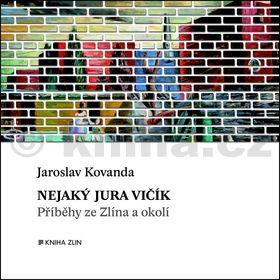 Jaroslav Kovanda: Nejaký Jura Vičík cena od 117 Kč