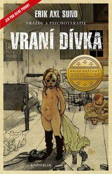 Erik Axl Sund: Vraní dívka cena od 249 Kč