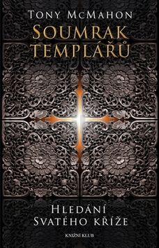 Tony McMahon: Soumrak templářů cena od 79 Kč