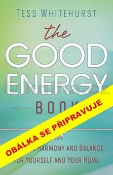 Tess Whitehurstová: Dobrá energie pro váš život cena od 204 Kč