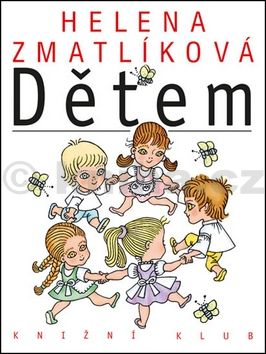 Helena Zmatlíková: Helena Zmatlíková dětem cena od 207 Kč