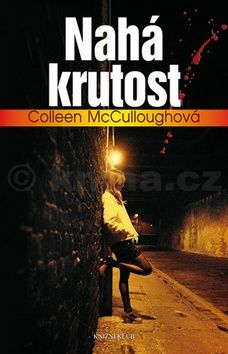 Colleen McCullough: Nahá krutost cena od 240 Kč