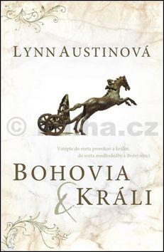 Lynn Austin: Bohovia a králi cena od 79 Kč