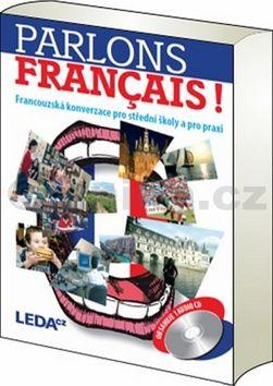Velíšková Olga: Parlons francais - Francouzská konverzace pro střední školy a pro praxi + 1CD cena od 227 Kč