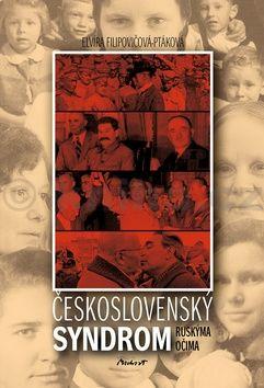 Elvíra Filipovičová-Ptáková: Československý syndrom ruskýma očima cena od 92 Kč