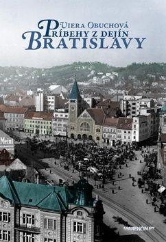Viera Obuchová: Príbehy z dejín Bratislavy cena od 275 Kč