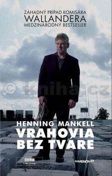 Henning Mankell: Vrahovia bez tváre cena od 0 Kč