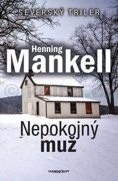 Henning Mankell: Nepokojný muž cena od 209 Kč